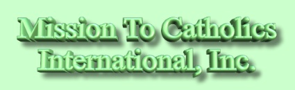 Mission To Catholics International, Inc.